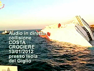 Concordia, l'audio in diretta dell'incidente: