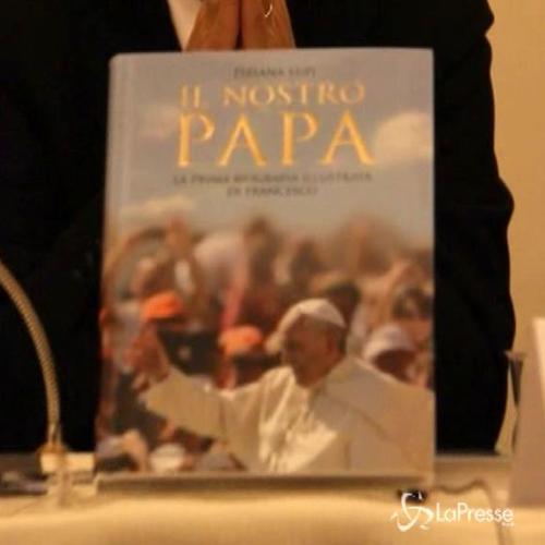 'Il nostro Papa' presentata prima biografia ufficiale ...