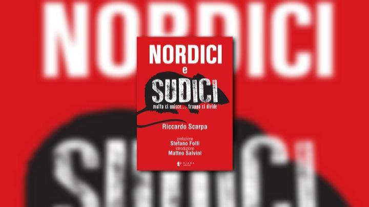 """Nel saggio """"Nordici e Sudici"""" nessuno sconto al mezzogiorno ..."""