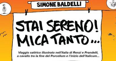 """Imitazioni e vignette, Baldelli presenta """"Stai sereno mica ..."""