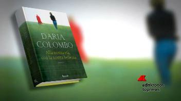 Daria Colombo, nel mio libro la forza e il coraggio delle ...