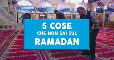 5 cose che non sai sul Ramadan